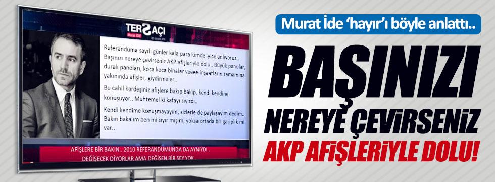 """Murat İde: """"Bana 'Hayır' dedirten AKP afişleri"""""""