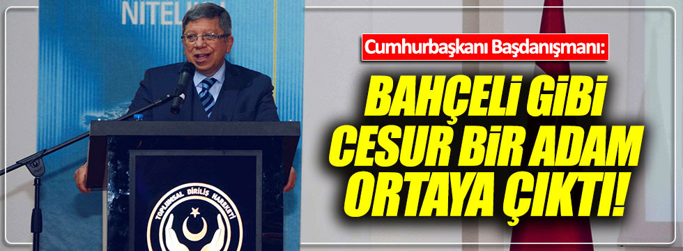 Cumhurbaşkanı Başdanışmanından Bahçeli'ye tam destek!