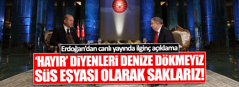 Erdoğan'dan canlı yayında ilginç açıklama