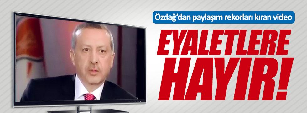 Özdağ'dan 'eyaletlere HAYIR' videosu