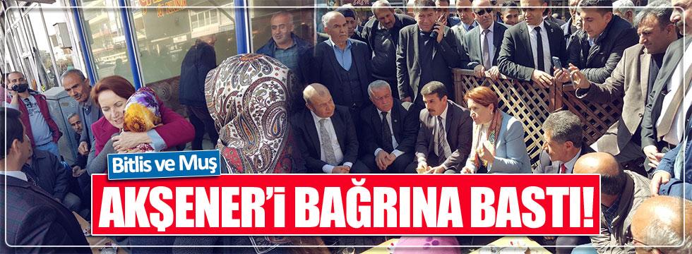 Bitlis ve Muş Meral Akşener'i bağrına bastı