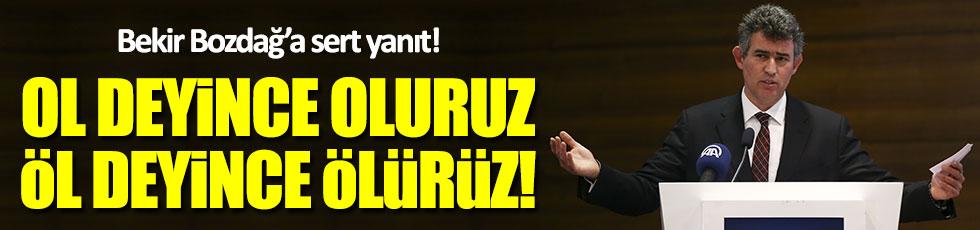 Metin Feyzioğlu: Ol deyince oluruz, öl deyince ölürüz!