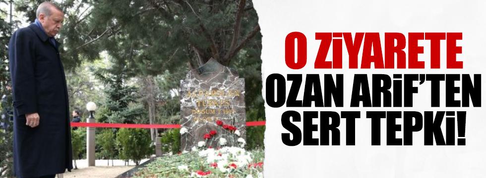 Ozan Arif'ten Erdoğan'ın ziyaretine sert tepki