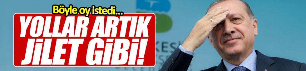 """Erdoğan, """"Yollar artık jilet gibi"""""""