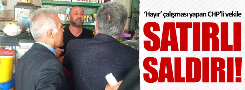 'Hayır' çalışması yapan CHP'li Çetin Arık'a satırlı saldırı