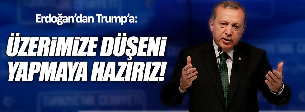 Erdoğan'dan Trump'a: Üzerimize düşeni yapmaya hazırız