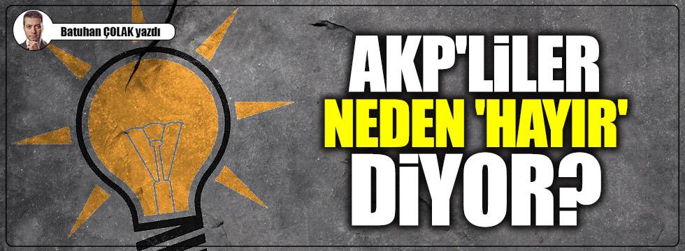 AKP'liler neden 'hayır' diyor?