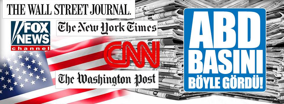 ABD basını böyle gördü!