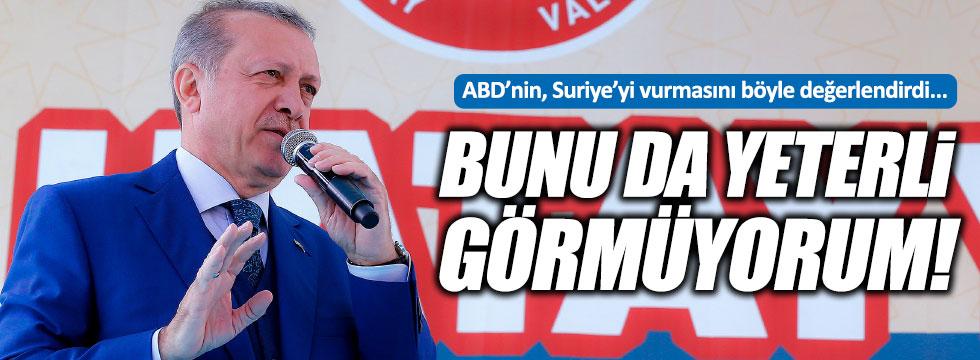 """Erdoğan, """"Saldırı doğru ama yeterli değil"""""""