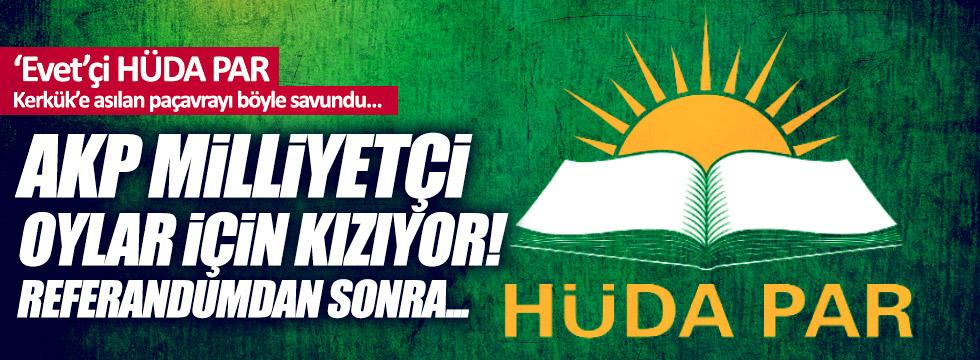 """'Evet'çi HÜDA PAR: """"AKP milliyetçi oylar için Kerkük'e kızıyor"""""""