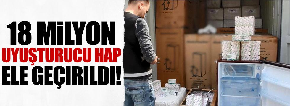 İstanbul'da 18 milyon uyuşturucu hap ele geçirildi