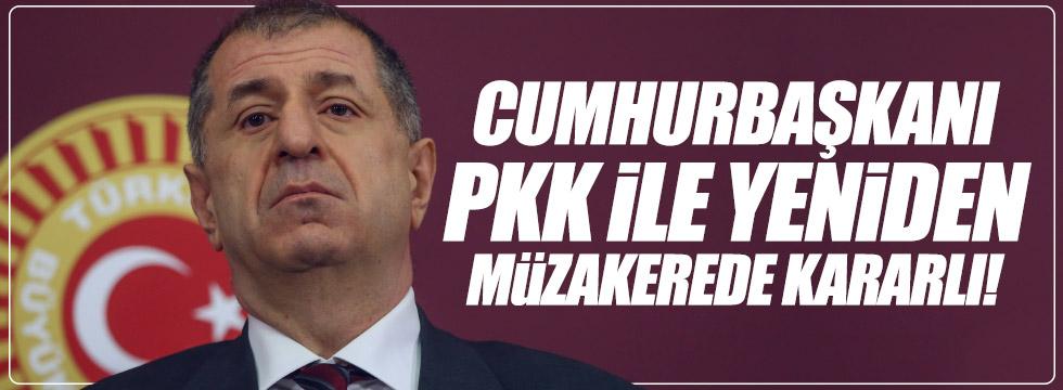 """Özdağ, """"Cumhurbaşkanı, PKK ile müzakerede kararlı"""""""
