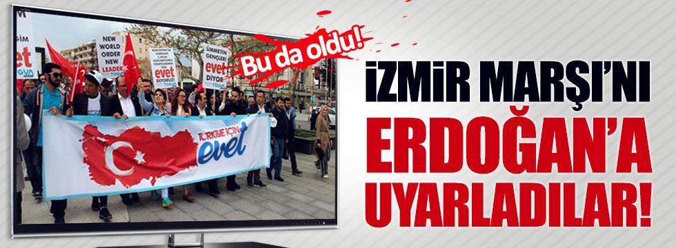 İzmir Marşı'nı Erdoğan'a uyarladılar!
