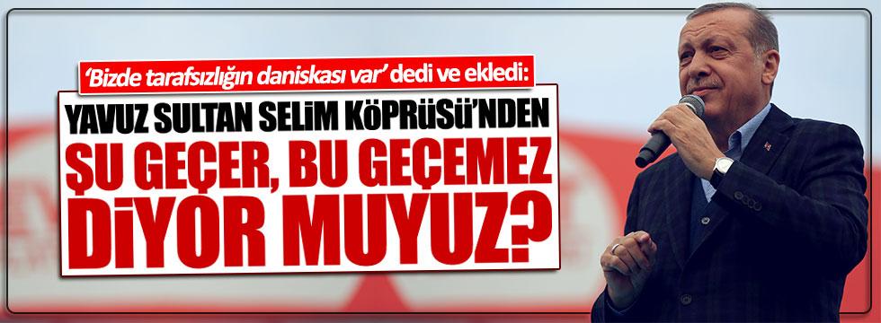 Erdoğan'dan ilginç 'tarafsızlık' açıklaması