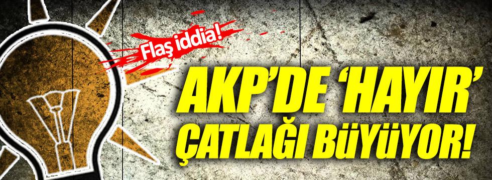 AKP'de 'hayır' çatlağı büyüyor iddiası