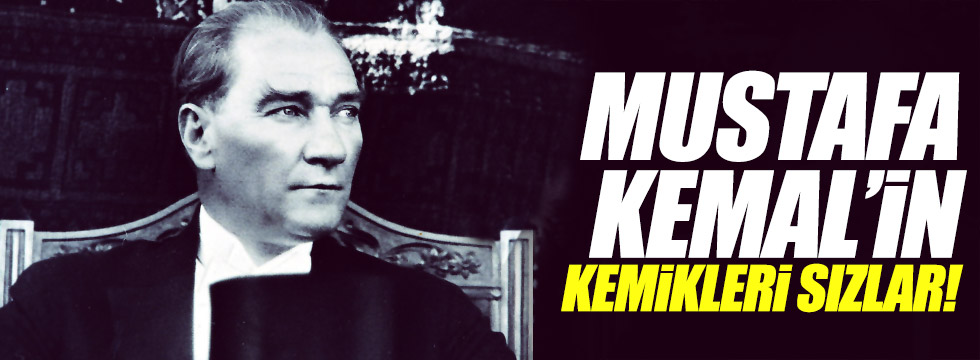 """Baykal, """"'Mustafa Kemal'in kemikleri sızlar'"""