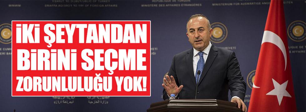 """Çavuşoğlu: """"İki şeytandan birini seçme zorunluluğu yok!"""""""