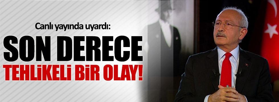 Kılıçdaroğlu canlı yayında uyardı