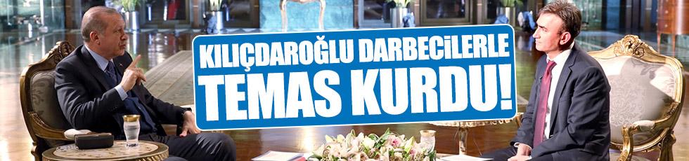 Kılıçdaroğlu, darbecilerle temas kurdu!