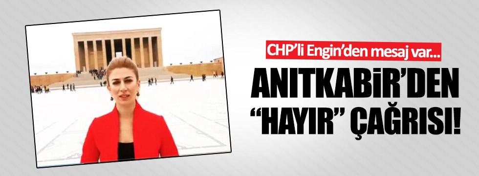 """CHP'li Engin Anıtkabir'den """"Hayır"""" çağrısında bulundu!"""