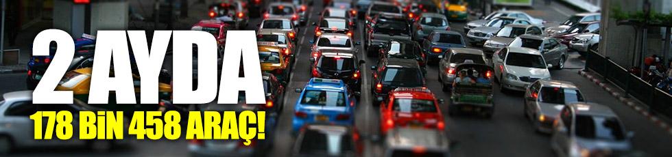Trafiğe 2 ayda 178 bin 455 araç eklendi