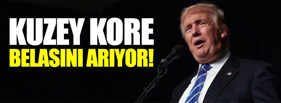 Trump:  Kuzey Kore belasını arıyor!