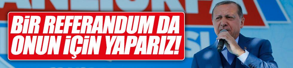 Erdoğan'dan bir referandum sinyali daha