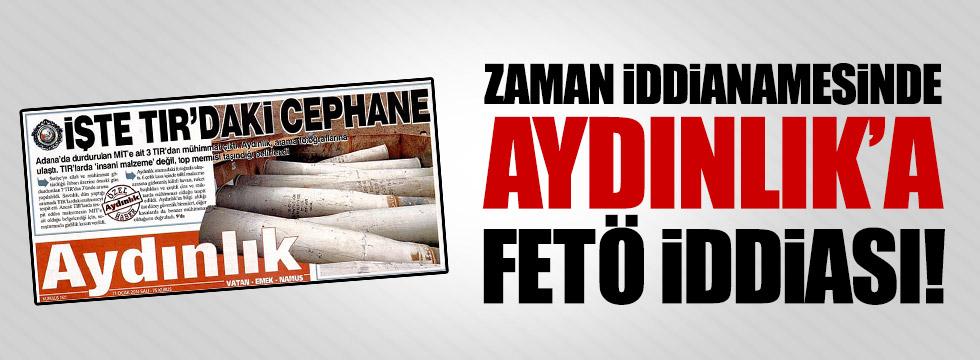Zaman Gazetesi iddianamesinde Aydınlık'a FETÖ iddiası!