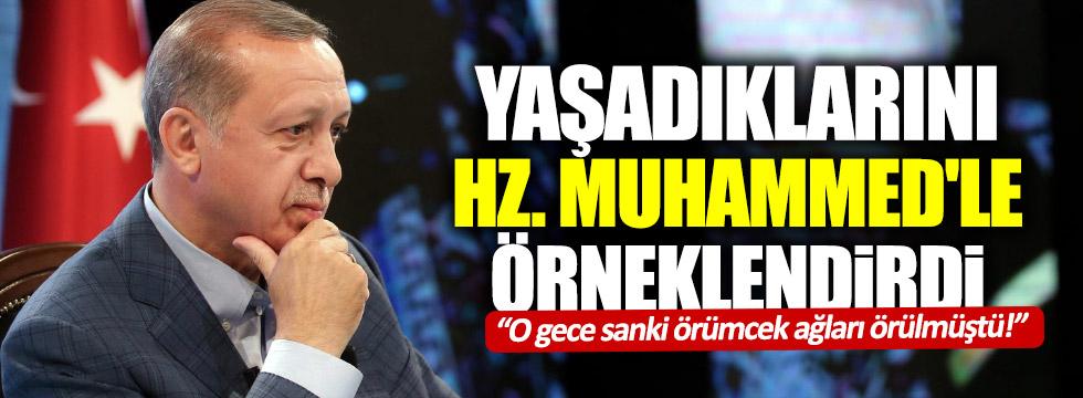 Erdoğan'dan 15 Temmuz için 'Hz. Muhammed'li örnek