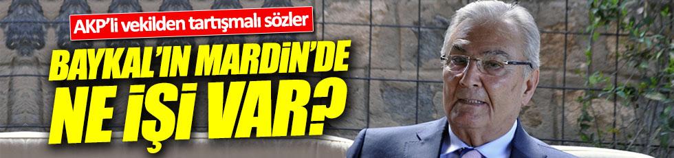 AKP'li Miroğlu'ndan ilginç çıkış: Baykal'ın Mardin'de ne işi vardı?