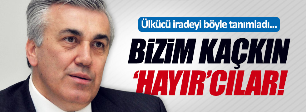 "MHP'li Günal'dan ""hayır""cılara ağır sözler"