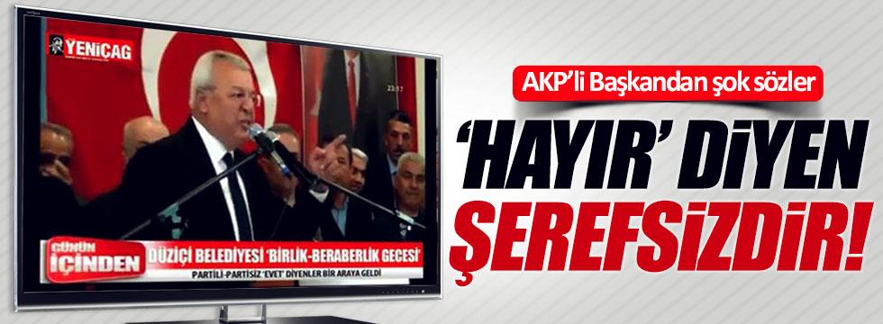 """AKP'li Ökkeş Namlı: """"Hayır diyen şerefsizdir"""""""