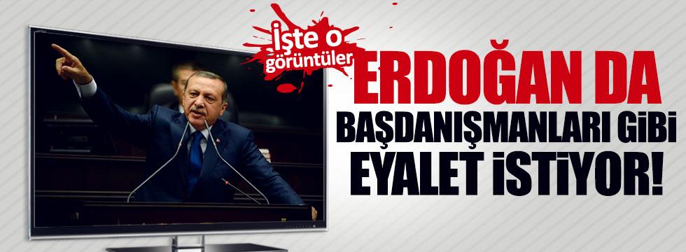 Erdoğan'ın 'eyalet' düşüncesini doğrulayan o sözleri