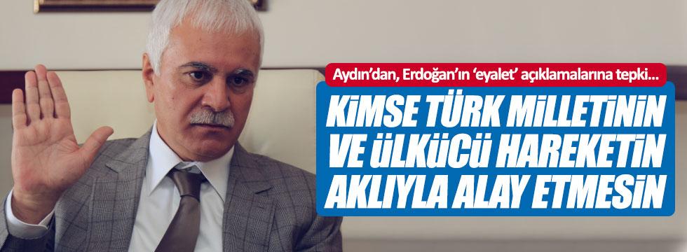 """Aydın: """"Kimse Türk milletinin ve ülkücü hareketin aklıyla alay etmesin"""""""
