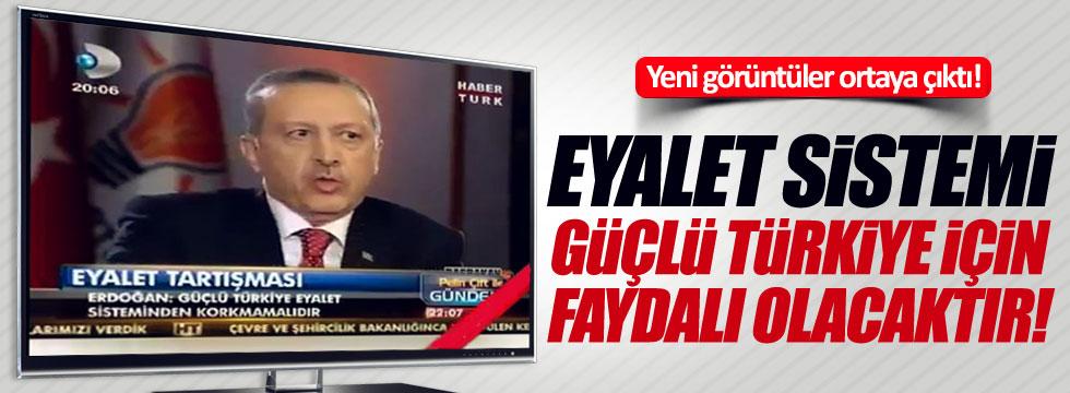 Erdoğan'ın eyalet sistemiyle ilgili yeni görüntüleri ortaya çıktı