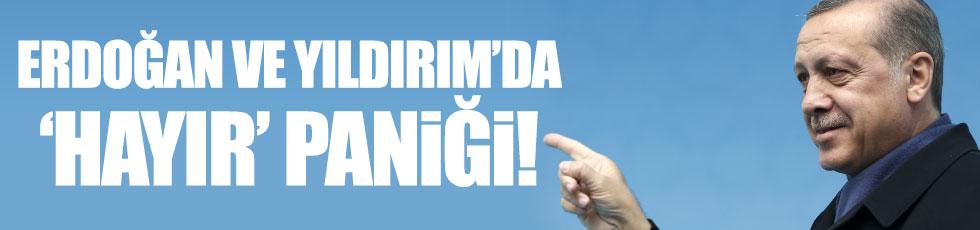Erdoğan ve Yıldırım'da 'hayır' paniği