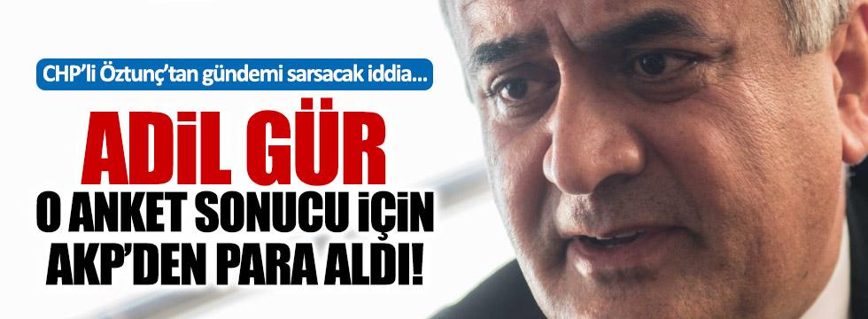 """CHP'li Öztunç: """"Adil Gür anket haberi için para aldı"""""""