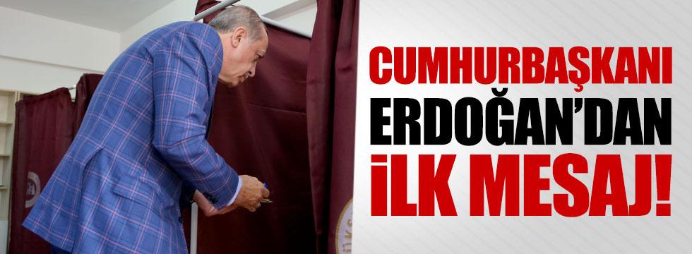 Cumhurbaşkanı Erdoğan'dan ilk mesaj!