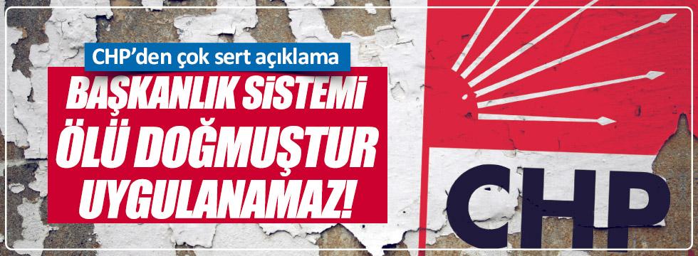 """CHP: """"Başkanlık sistemi ölü doğmuştur, uygulanamaz"""""""