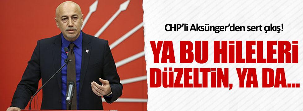 CHP'li Aksünger: Ya bu hileleri düzeltin a da referandumu iptal edin