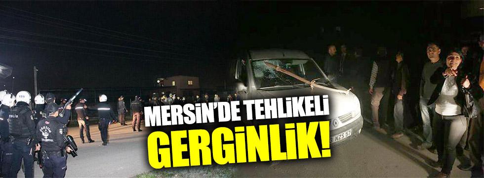 Mersin'de tehlikeli gerginlik!