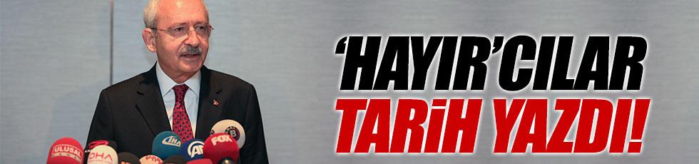 Kılıçdaroğlu: 'Hayır'cılar zafer yazdı