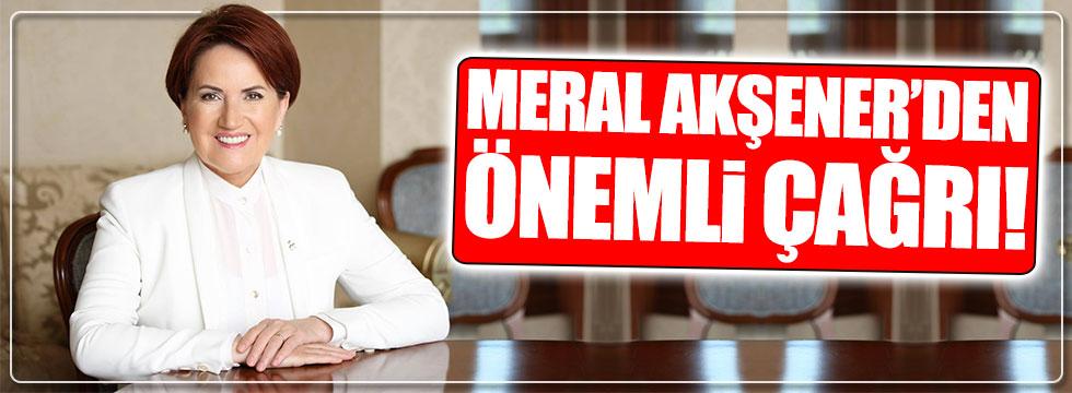 Meral Akşener'den önemli çağrı