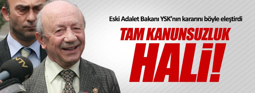 Eski Adalet Bakanı'ndan YSK'nın kararına ser tepki