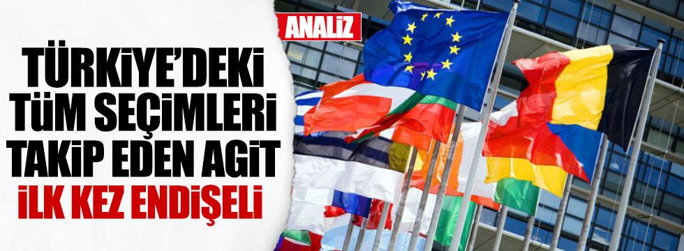AGİT, Türkiye'deki seçimlerden ilk kez endişeli