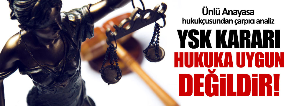 Ünlü hukukçu Kemal Gözler: YSK'nın kararı hukuka aykırı