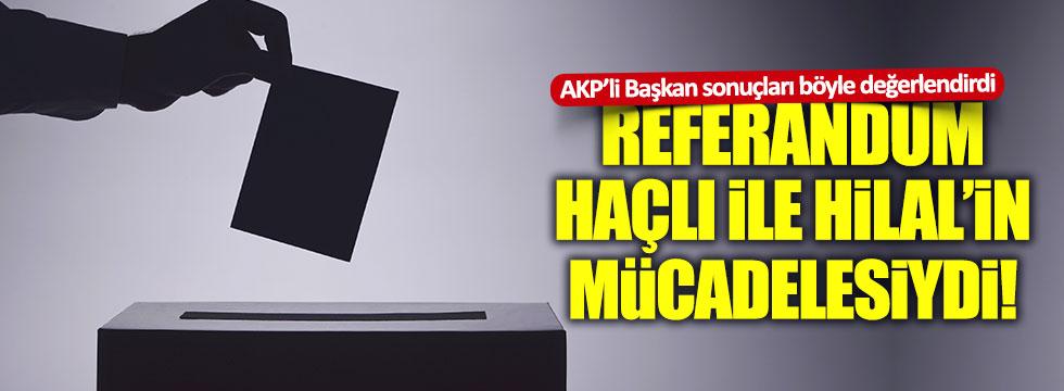 """AKP'li başkan 'hayırcı'ları """"haçlı"""" olarak tanımladı"""