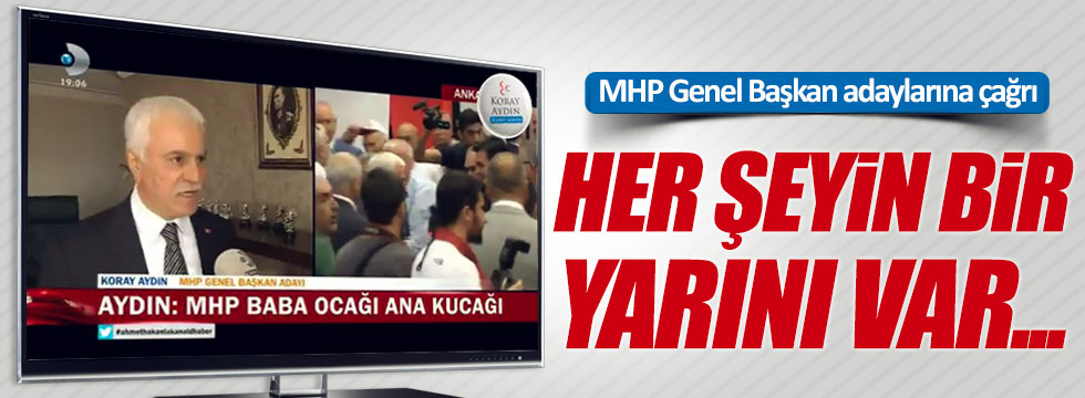 Koray Aydın'dan MHP Genel Başkan adaylarına çağrı