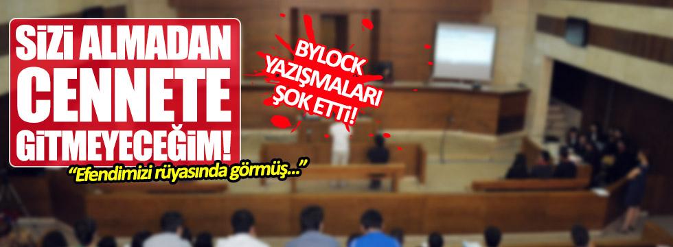 Mahkemede okunan ByLock yazışmaları şok etti