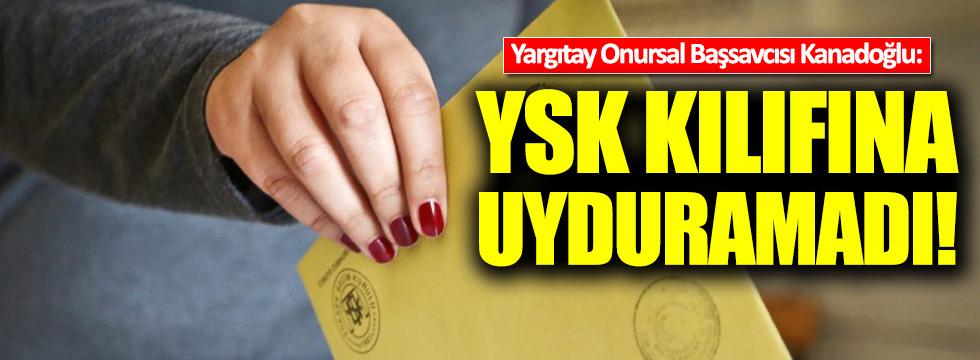Yargıtay Onursal Başsavcısı Kanadoğlu'ndan YSK'ya tepki